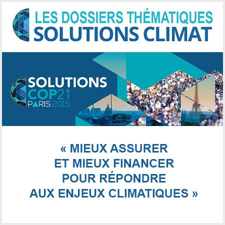 dossier solutions climat cop21 mieux assurer et mieux financer pour répondre aux enjeux climatiques