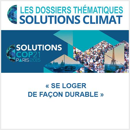 dossier solutions climat cop21 se loger de façon durable